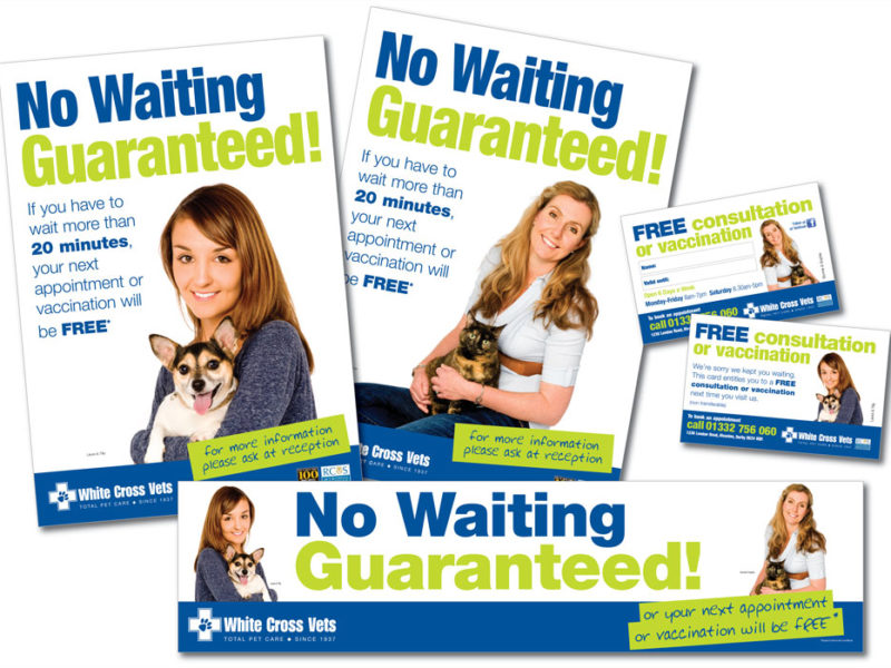 White Cross Vets – No Wait Guarantee Poster Campaign